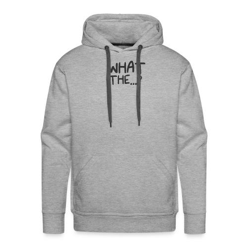 What The....? Cool Trendy Logo Design T-shirt - Men's Premium Hoodie