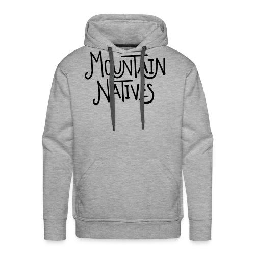 MOUNTAIN NATIVES - Men's Premium Hoodie