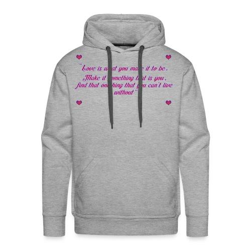 Love quote - Men's Premium Hoodie
