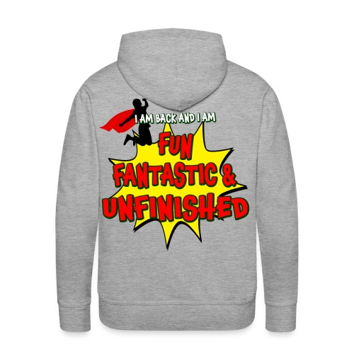 Fun Fantastic and UNFINISHED - Back to School - Men's Premium Hoodie
