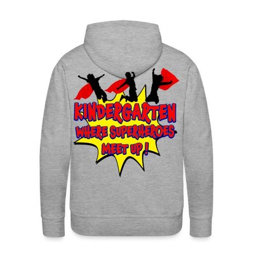 Kindergarten where SUPERHEROES meet up! - Men's Premium Hoodie