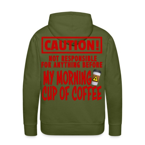 Not responsible for anything before my COFFEE - Men's Premium Hoodie