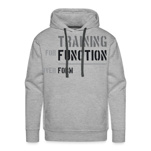 Training for Function over Form - Men's Premium Hoodie