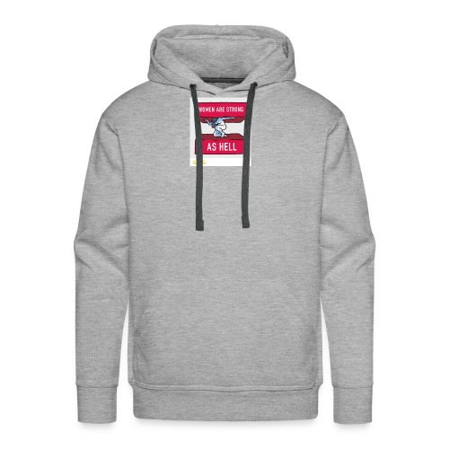 women are strong as hell - Men's Premium Hoodie