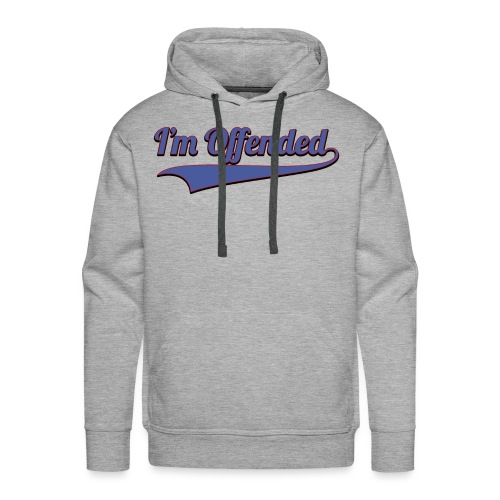 I'm Offended Sweater - Men's Premium Hoodie