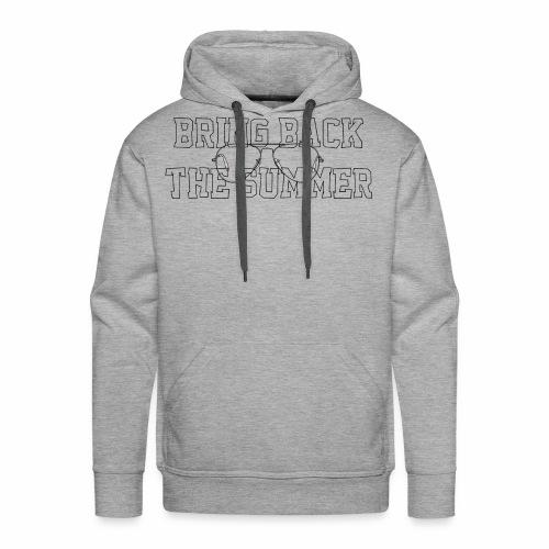 Bring Back The Summer - Men's Premium Hoodie