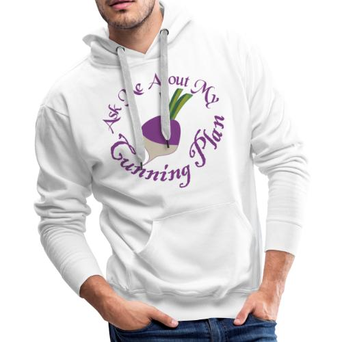 Ask Me About My Cunning Plan - Men's Premium Hoodie