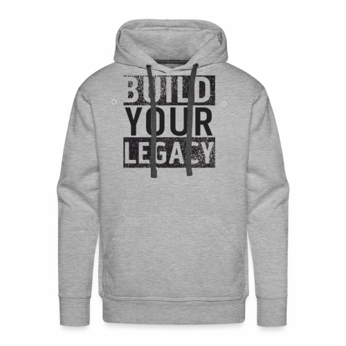 Build Your Legacy - Tri-X - Men's Premium Hoodie