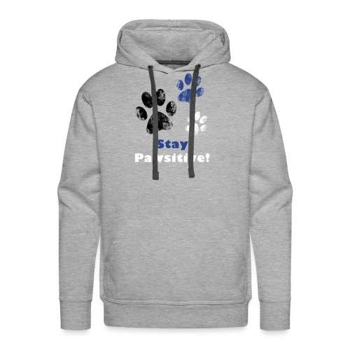Stay Pawsitive! - Men's Premium Hoodie