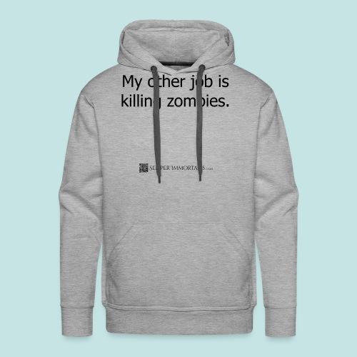 Job is killing zombies (black) - Men's Premium Hoodie
