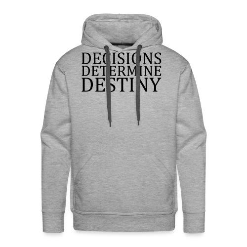 DECISIONS DETERMINE DESTINY - Men's Premium Hoodie