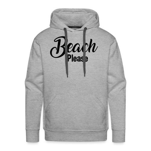 Beach Please - Men's Premium Hoodie
