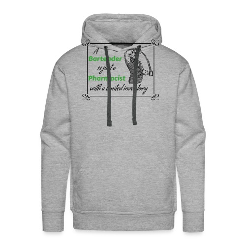 A Bartender is a Pharmacist with Limited Inventory - Men's Premium Hoodie