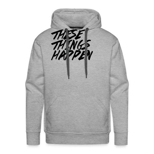 These Things Happen Vol. 2 - Men's Premium Hoodie