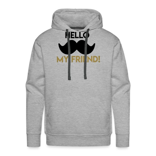 Hello my friend - Men's Premium Hoodie