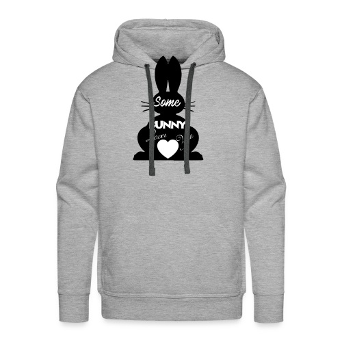 Easter Bunny Love, Some Bunny Loves You - Men's Premium Hoodie