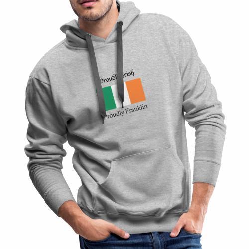 Proudly Irish, Proudly Franklin - Men's Premium Hoodie