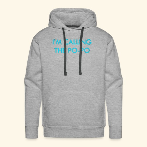 I'M CALLING THE PO-PO | ABBEY HOBBO INSPIRED - Men's Premium Hoodie