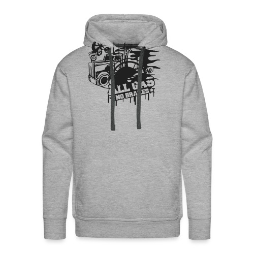 All Gas no Brakes - Men's Premium Hoodie