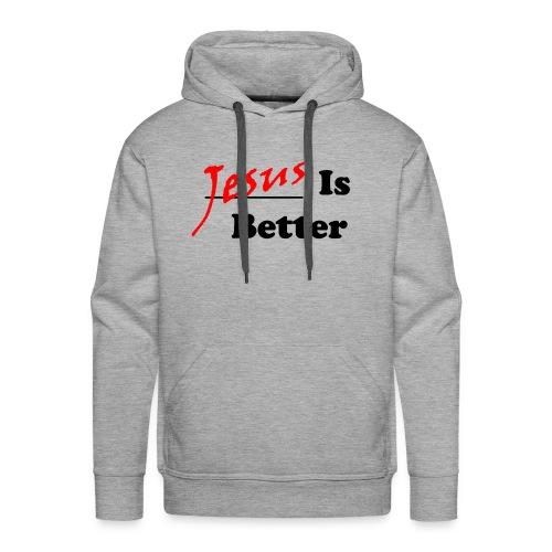 Jesus Is Better (Mens) - Men's Premium Hoodie