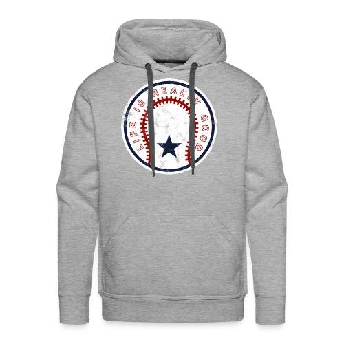 Life Is Really Good Baseball - Men's Premium Hoodie