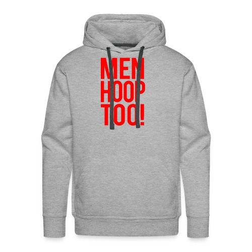 Red - Men Hoop Too! - Men's Premium Hoodie