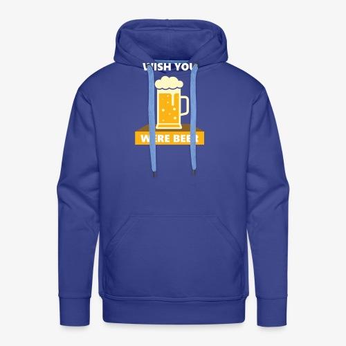 wish you were beer - Men's Premium Hoodie