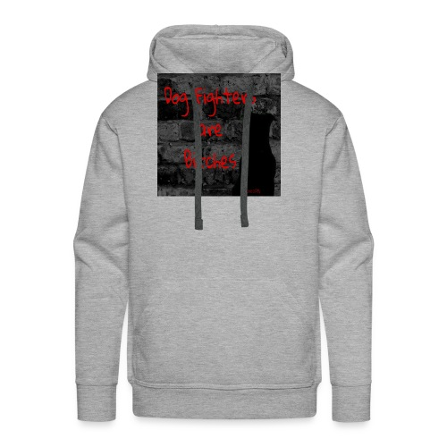 Dog Fighters are Bitches wall - Men's Premium Hoodie