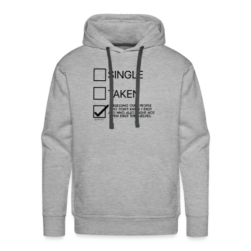 Single Taken Obsessing over people don't exist - Men's Premium Hoodie