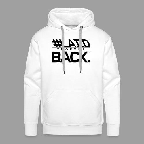 #LAIID BACK. - Men's Premium Hoodie