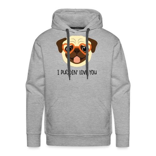 I Puggin' Love You - Men's Premium Hoodie