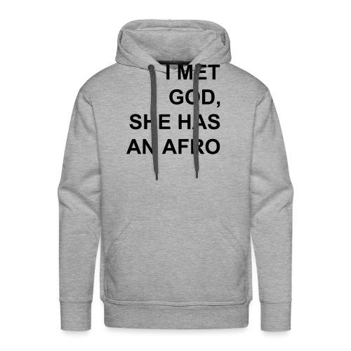 I met God She has an afro - Men's Premium Hoodie