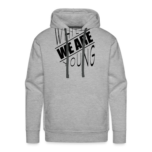 While we are young - Men's Premium Hoodie
