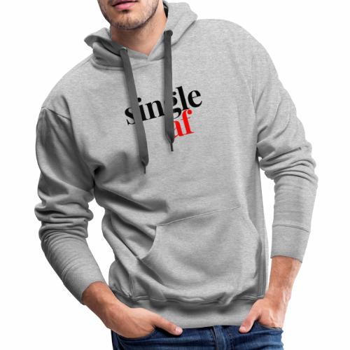 SINGLE AF - Men's Premium Hoodie