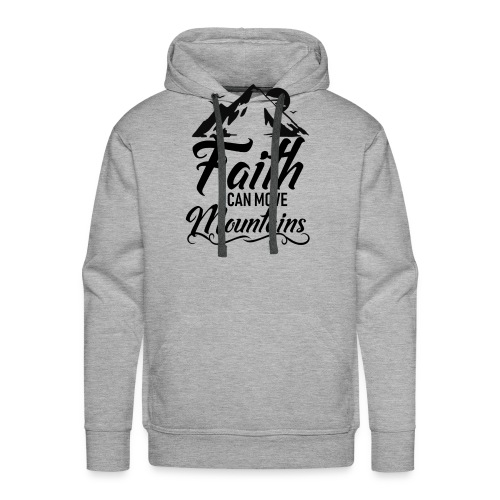 Faith can move mountains - Men's Premium Hoodie