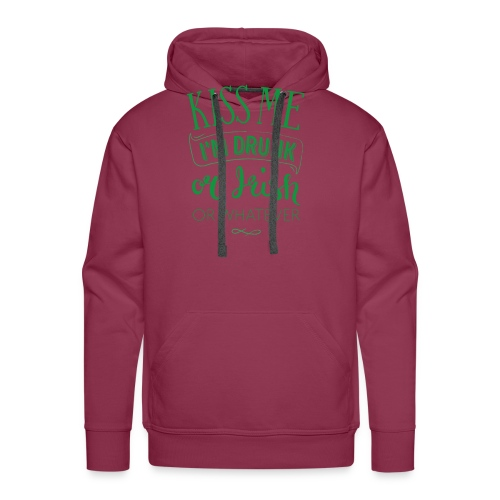 Kiss Me. I'm Drunk. Or Irish. Or Whatever - Men's Premium Hoodie