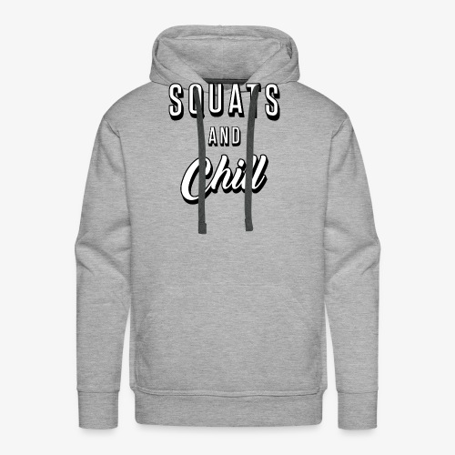 Squats And Chill - Men's Premium Hoodie