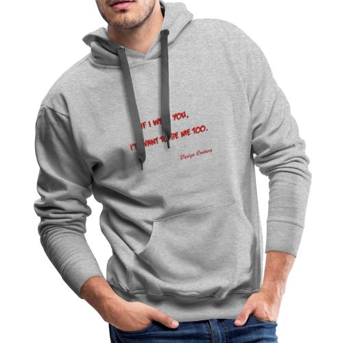 IF I WERE YOU RED - Men's Premium Hoodie