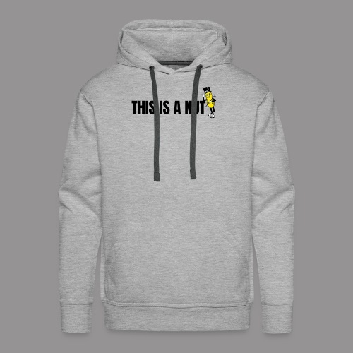 this is nut - Men's Premium Hoodie