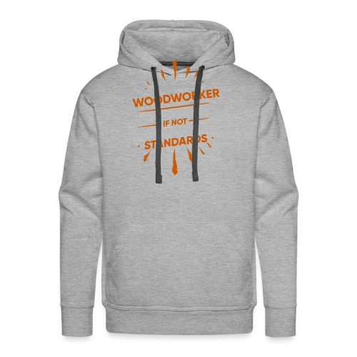 If You're Dating A WOODWORKER Raise Your Hand If - Men's Premium Hoodie