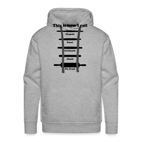 This is how I roll ing pins - Men's Premium Hoodie