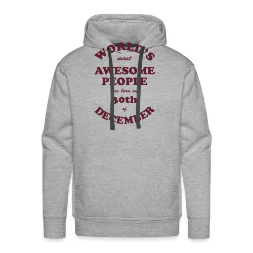 Most Awesome People are born on 30th of December - Men's Premium Hoodie