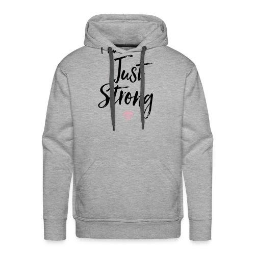 I am...Just Strong - Men's Premium Hoodie