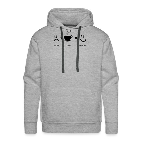 Only coffee makes me happy - Men's Premium Hoodie