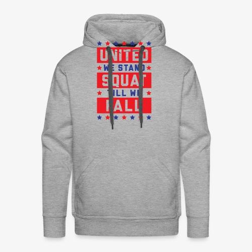 United We Stand, Squat Till We Fall - Men's Premium Hoodie