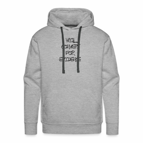 Will Convert for Evidence - Men's Premium Hoodie