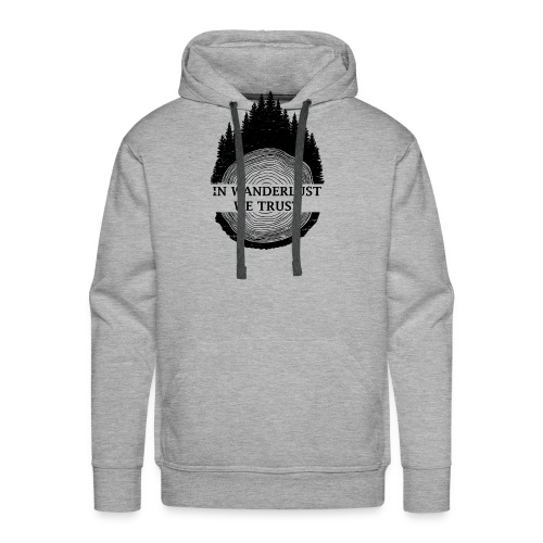 In Wanderlust We Trust - Men's Premium Hoodie