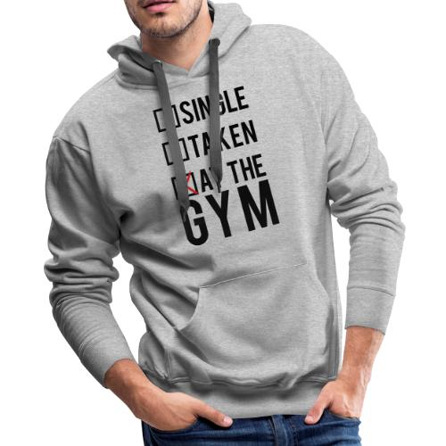 Single, taken, At The Gym - Men's Premium Hoodie