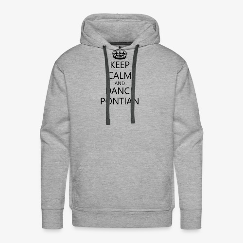 Keep Calm And Dance Pontian - Men's Premium Hoodie