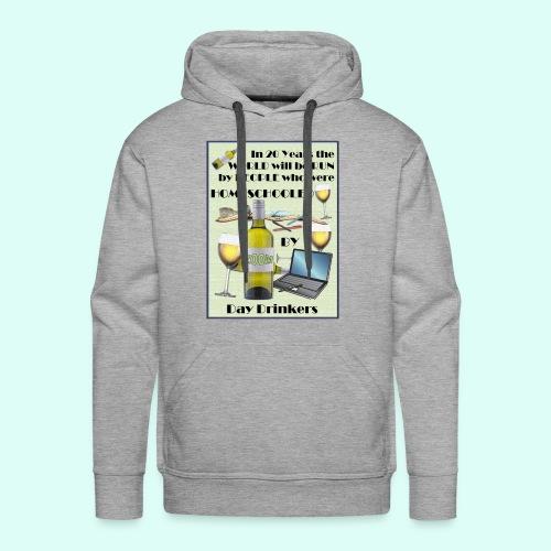 Homeschooled by Day Drinkers - Men's Premium Hoodie